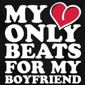 my heart beats only for my boyfriend Skjorter - T-skjorte for tenåringer