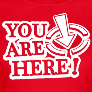 You are here! T-shirts - Vrouwen T-shirt