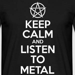 Keep Calm and listen to METAL | nerd | heavy met - Männer T-Shirt
