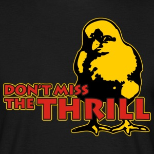 DON'T MISS THE THRILL  - Männer T-Shirt