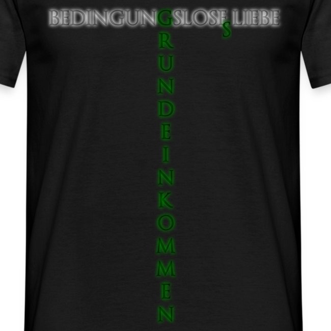 best sneakers 8de49 eec10 Bedingungslose(s) Liebe und Grundeinkommen - BGE Herren Shirt   Philosophie  Motivational Shirts   Männer T-Shirt