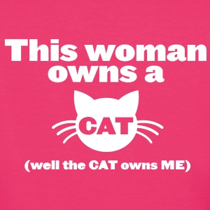 This woman owns a CAT (well the CAT owns me!) T-Shirts - Women's Organic T-shirt
