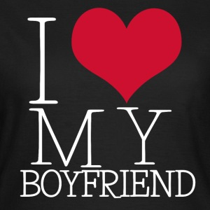 I LOVE MY BOYFRIEND / GIRLFRIEND - Frauen T-Shirt