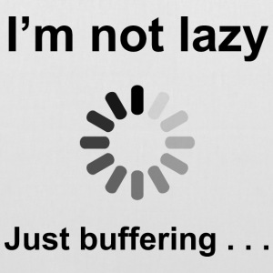 I'm Not Lazy - I'm Buffering (Black) Bags  - Tote Bag