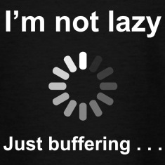 I'm Not Lazy - I'm Buffering (White) Shirts