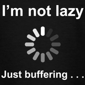I'm Not Lazy - I'm Buffering (White) Shirts - Kids' T-Shirt