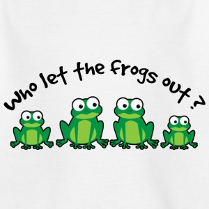 Who Let The Frogs Out? Shirts - Kids' T-Shirt