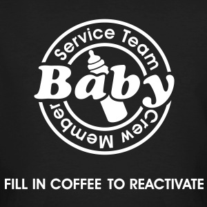 Service Team Baby. Fill in Coffee to reactivate.  T-Shirts - Männer Bio-T-Shirt