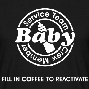 Service Team Baby. Fill in Coffee to reactivate.  T-shirts - Mannen T-shirt