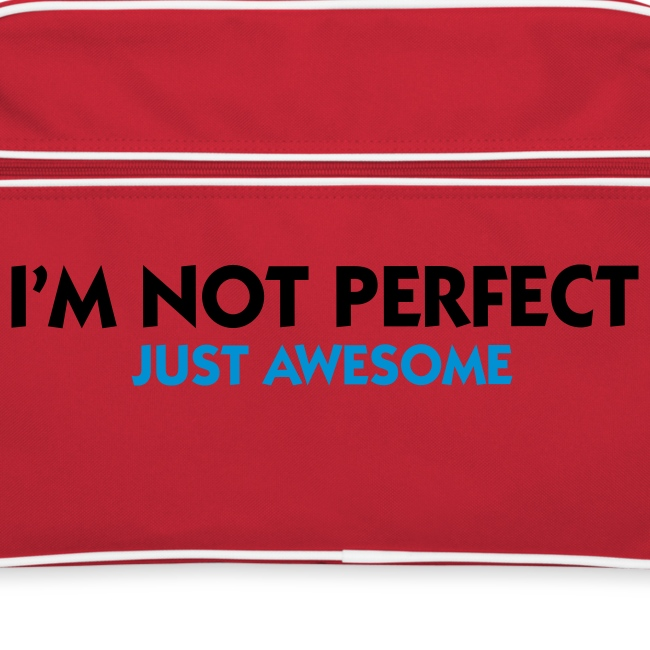 'I'm Not Perfect, Just Awesome' Bag