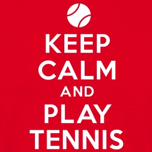 keep calm play tennis Tee shirts - T-shirt Homme