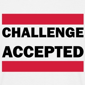 Challenge accepted T-shirts - Mannen T-shirt