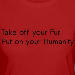 Take off your Fur Magliette - T-shirt ecologica da donna