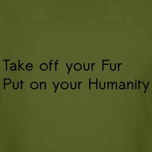 Take off your Fur T-Shirts - Men's Organic T-shirt