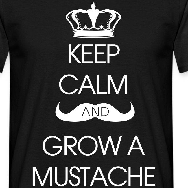 Keep Calm Grow A Mustache