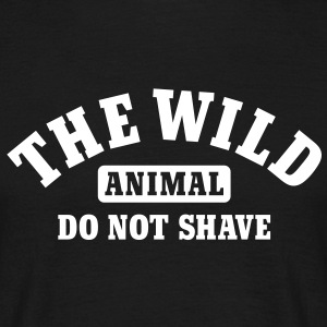 The wild animal do not shave T-shirts - Mannen T-shirt