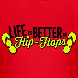 Red Life is better in Flip-Flops T-Shirts - Women's T-Shirt