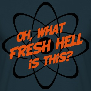 Oh, What Fresh Hell Is This? - Men's T-Shirt