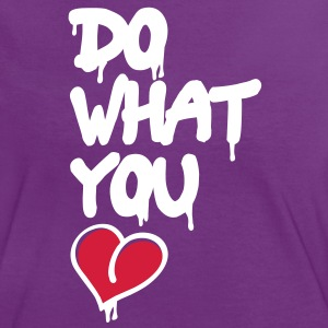 do what you love T-shirts - Vrouwen contrastshirt