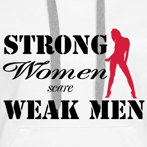 Strong women scare weak men Sweatshirts - Dame Premium hættetrøje