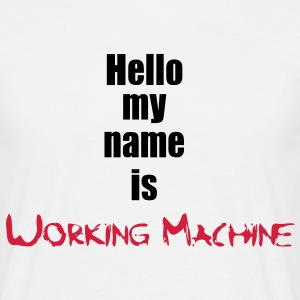 My Name is Working Machine 2c Koszulki - Koszulka męska