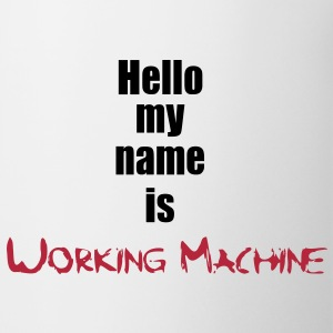 My Name is Working Machine 2c Bouteilles et tasses - Tasse
