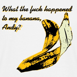What The F**K Happened to My Banana? T-Shirts - Men's T-Shirt