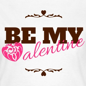 Be my valentine, valentines day T-Shirts - Women's T-Shirt