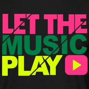Let the music play - Men's T-Shirt