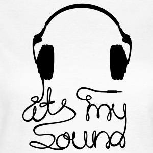 its my sound - Frauen T-Shirt