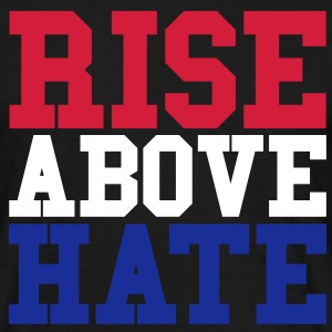 Rise Above Hate T-Shirts - Men's T-Shirt