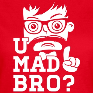 Like a cool you mad story bro moustache Camisetas - Camiseta mujer