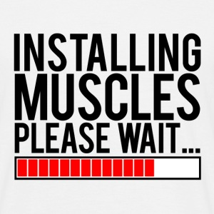 Installing muscles please wait |Mens tee - Men's T-Shirt