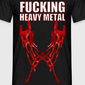 Fucking Heavy Metal T-Shirts - Männer T-Shirt