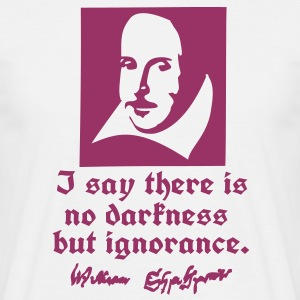 ignorance shakespeare quotes T-Shirts - Men's T-Shirt