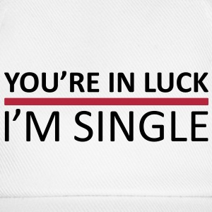 You're In Luck - I'm Single Caps & Hats - Baseball Cap