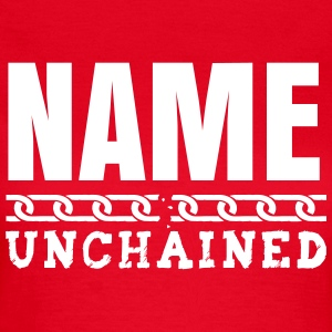 YOU UNCHAINED T-shirts - Dame-T-shirt