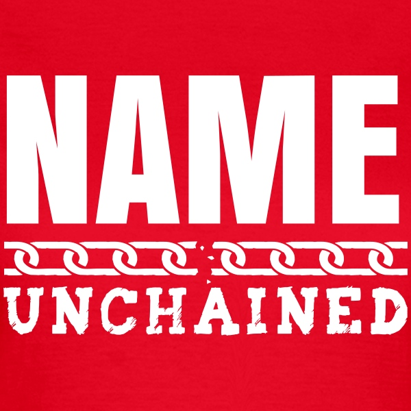 YOU UNCHAINED T-shirts - T-shirt dam