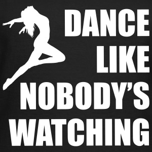 Dance Like Nobody's Watching (Woman) - Women's T-Shirt