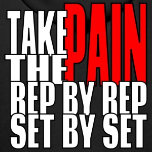 Take The Pain Rep By Rep Set By Set Pullover & Hoodies - Männer Premium Hoodie