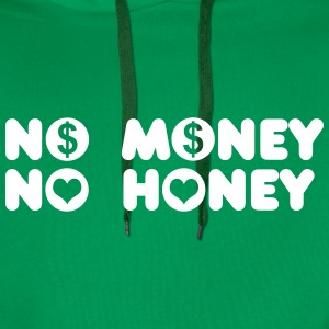 no money no honey Hoodies & Sweatshirts - Men's Premium Hoodie