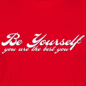be yourself T-Shirts - Men's T-Shirt