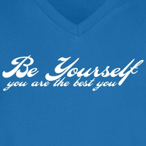 be yourself T-Shirts - Men's V-Neck T-Shirt