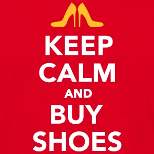 Keep calm and buy shoes T-Shirts - Männer T-Shirt