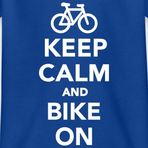 Keep calm and bike on T-Shirts - Kinder T-Shirt