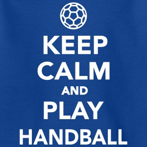 Keep calm and play Handball T-Shirts - Kinder T-Shirt