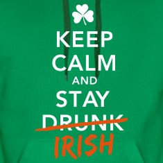 love keep calm drunk celtic irish st patricks day Hoodies & Sweatshirts