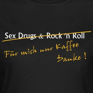 Sex Drugs & Rock 'n Roll - Danke    --  ©roil T-Shirts - Frauen T-Shirt