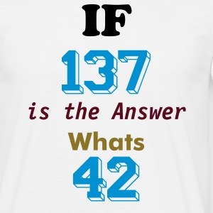 WHATS 42? - Men's T-Shirt