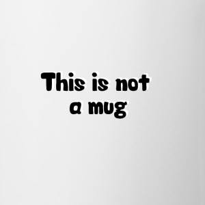 This is not a mug Kopper og flasker - Kopp